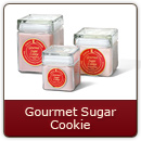 Gourmet Sugar Cookie - Sugar, spice and everything nice - Fresh from Grandma's kitchen.